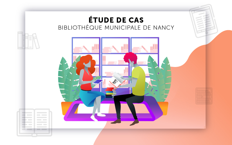 Etude de cas Bibliothèque Municipale de Nancy