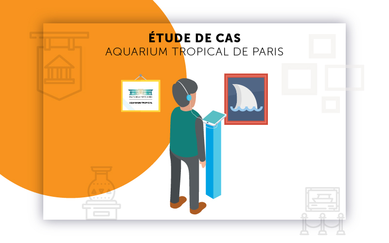 Etude de cas Aquarium tropical Paris