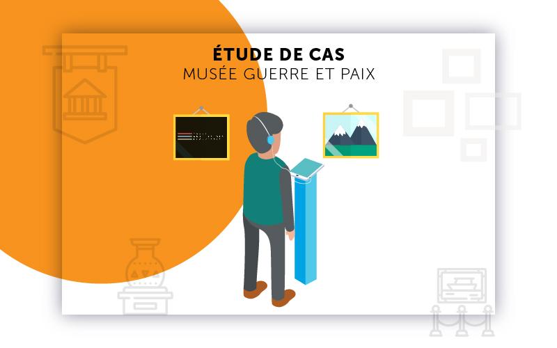 Etude de cas espace culturel musée Guerre & Paix