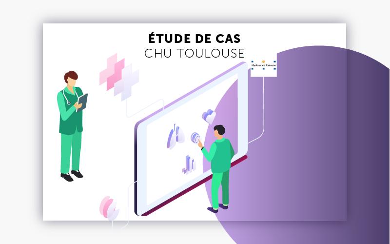 Etude de cas digitalisation CHU Toulouse