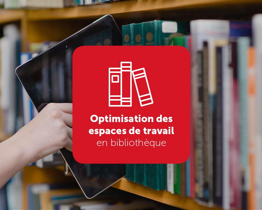 Optimisation des espaces de travail en bibliothèque