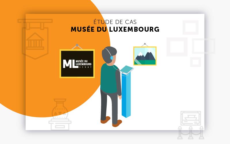 Etude de cas : Musée du Luxembourg