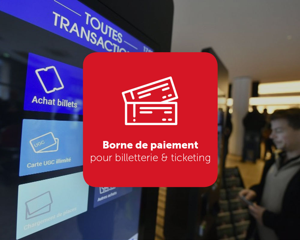 Borne de paiement pour billetterie & ticketing